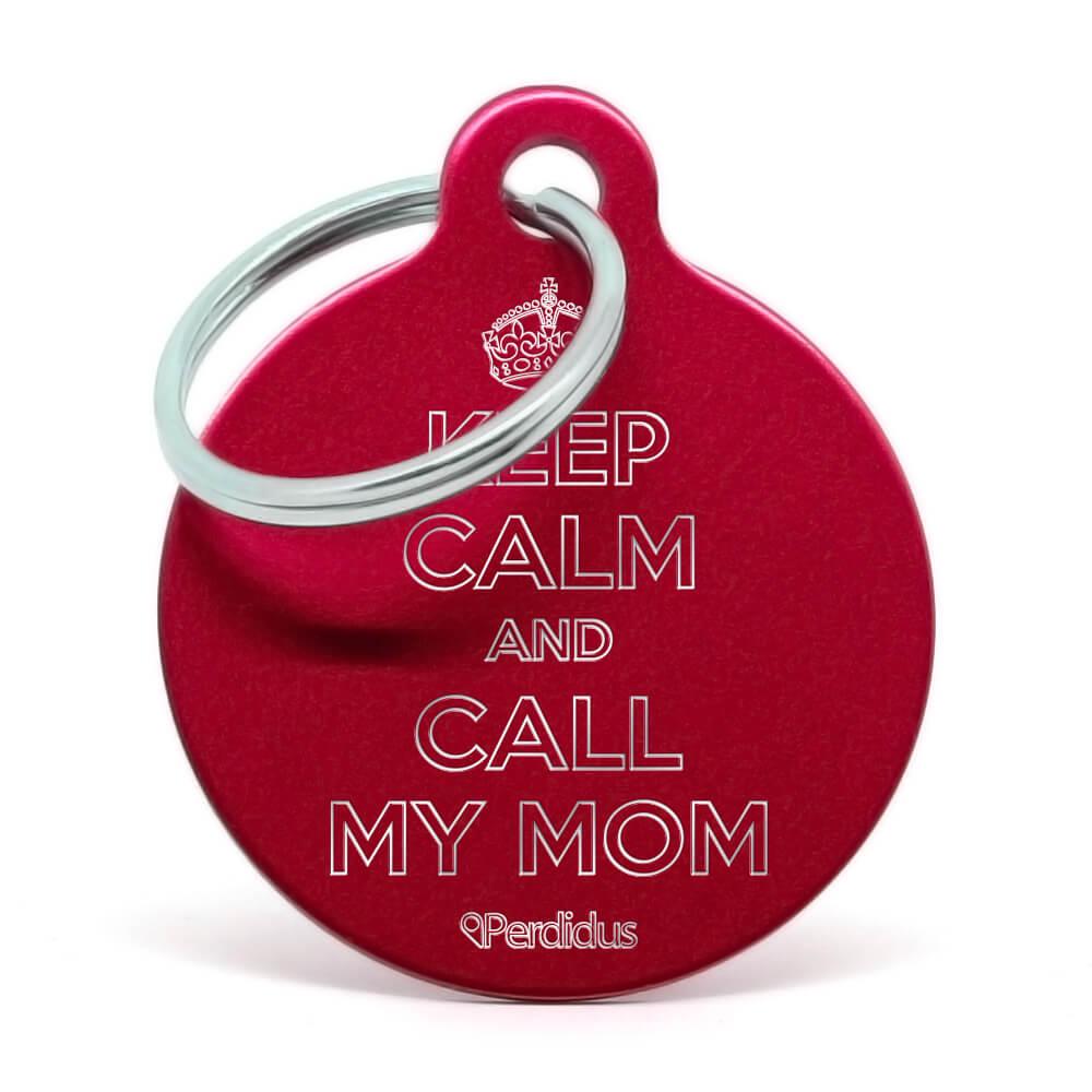 Placa para perro Keep calm and call my mom